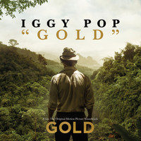 "Iggy Pop - Gold (From The Original Motion Picture Soundtrack ""Gold"")"