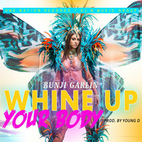 Bunji Garlin - Whine Up Your Body