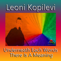 Leoni Kopilevi - Underneath Each Words There Is a Meaning