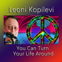 Leoni Kopilevi - You Can Turn Your Life Around