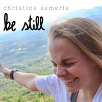 Christina Semeria - Be Still