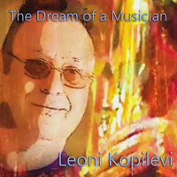 Leoni Kopilevi - The Dream of a Musician