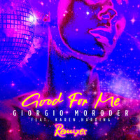 Giorgio Moroder - Good For Me (Remixes)