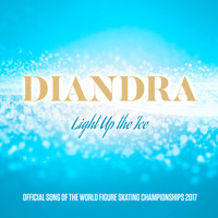 Diandra - Light Up The Ice (Official Song Of The World Figure Skating Championship 2017)