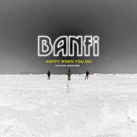 Banfi - Happy When You Go (Kitchen Session)