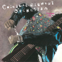 Criminal Element Orchestra - Locked Up