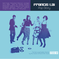 Francis Lai - Pop Story (The Best Psychedelic Themes by the Master of French Film Music)