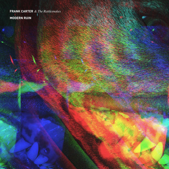 Frank Carter & The Rattlesnakes - Modern Ruin (Explicit)