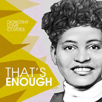 Dorothy Love Coates - That´s enough