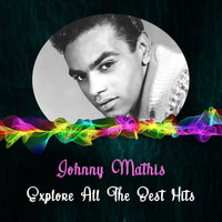 Johnny Mathis - Explore All the Best Hits