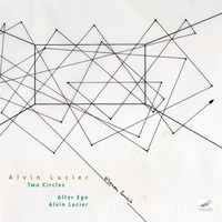 Alter Ego - Alvin Lucier: Two Circles