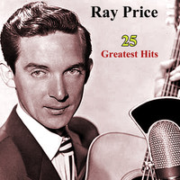 Ray Price - 25 Greatest Hits