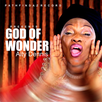 Aity Dennis - God Of Wonders