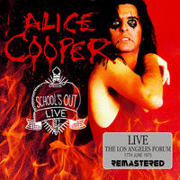 Alice Cooper - Schools Out Live: The Los Angeles Forum, 17th June 1975 (Remastered)