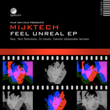 Mijk Van Dijk - Feel Unreal