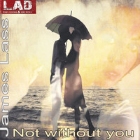 James Lass - Not Without You