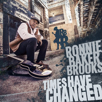 Ronnie Baker Brooks - Times Have Changed