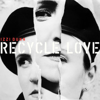 Izzi Dunn - Recycle Love