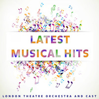 The London Theatre Orchestra & Cast - Latest Musical Greats
