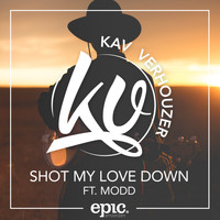 Kav Verhouzer feat. MODD - Shot My Love Down