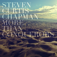 Steven Curtis Chapman - More Than Conquerors (Radio Version)