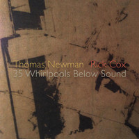 Rick Cox - Newman & Cox: 35 Whirlpools Below Sound