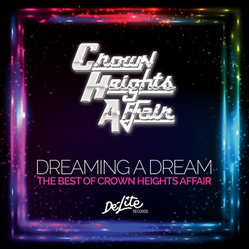Crown Heights Affair - Dreaming a Dream: The Best of Crown Heights Affair