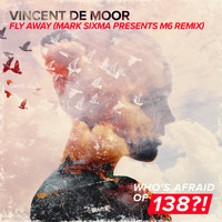 Vincent De Moor - Fly Away (Mark Sixma presents M6 Remix)