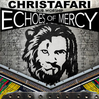 Christafari - Dub Worship: Echoes of Mercy