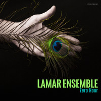 Lamar Ensemble - Zero Hour