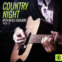 Merle Haggard - Country Night With Merle Haggard, Vol. 3