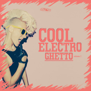 Various Artists - Cool Electro Ghetto, Vol. 1 (Explicit)