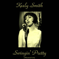 Keely Smith - Swingin' Pretty (Remastered 2016)