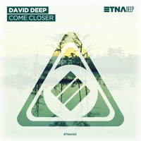 David Deep - Come Closer