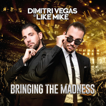 Dimitri Vegas & Like Mike - Bringing the Madness