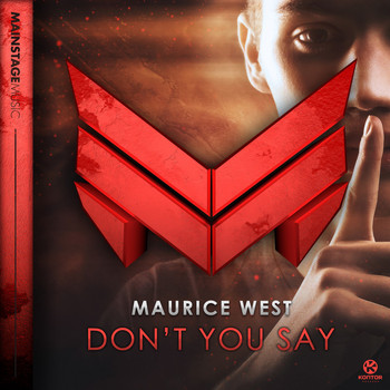 Maurice West - Don't You Say