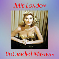 Julie London - UpGraded Masters (All Tracks Remastered)