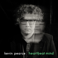 Kevin Pearce - Heartbeat Mind