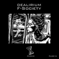 Dealirium - F-Society