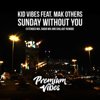 Kid Vibes & Mak Others - Sunday Without You