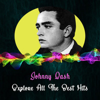 Johnny Cash - Explore All the Best Hits