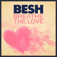 Besh - Breathe the Love