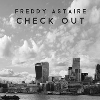 Freddy Astaire - Check Out