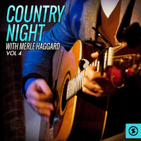 Merle Haggard - Country Night With Merle Haggard, Vol. 4