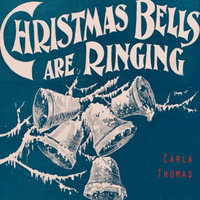 Carla Thomas - Christmas Bells Are Ringing