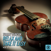 Tommy Duncan - Tommy Duncan, Relax And Take It Easy, Vol. 2