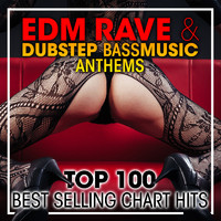 Dubstep - EDM Rave & Dubstep Bass Music Anthems Top 100 Best Selling Chart Hits + DJ Mix
