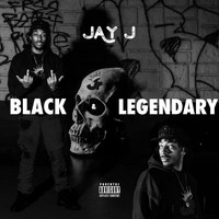 Jay J - Black & Legendary