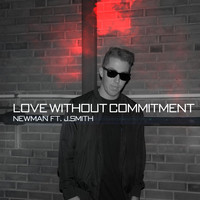 Newman - Love Without Commitment