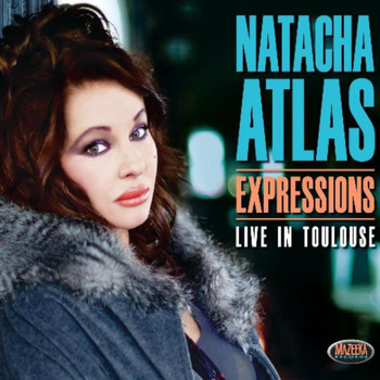 Natacha Atlas - Expressions –(Live in Toulouse)